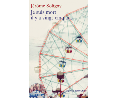 Jérôme Soligny : Je suis mort il y 25 ans