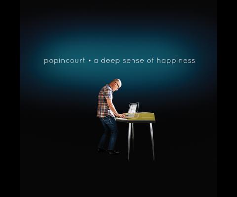 """Popincourt : un nouvel album """" A Deep sense of Happiness"""""""