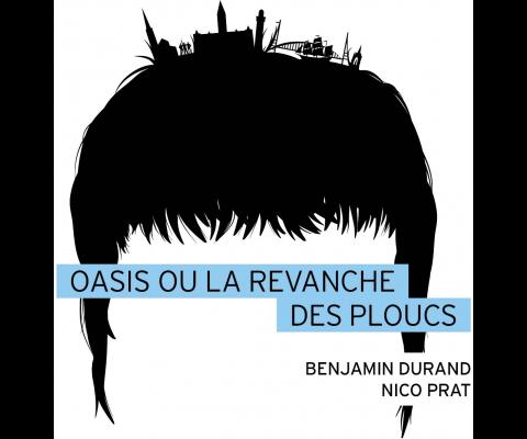 Oasis : la revanche des ploucs