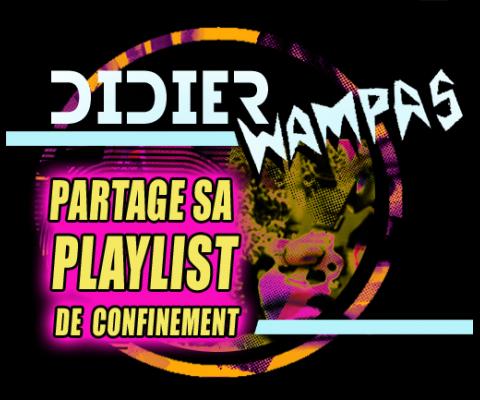 Play List de confinement 54  : Didier Wampas