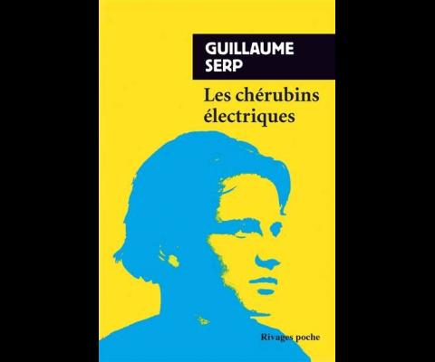 Guillaume Serp : Les Chérubins électriques en poche !!!!!