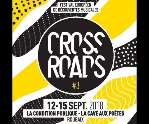 Le Crossroads Festival du 12 au septembre à Roubaix !