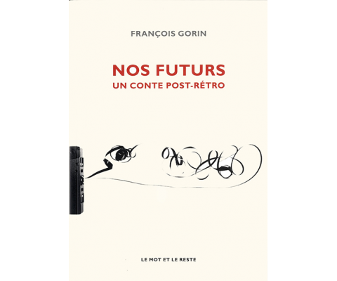 François Gorin, un conte post retro
