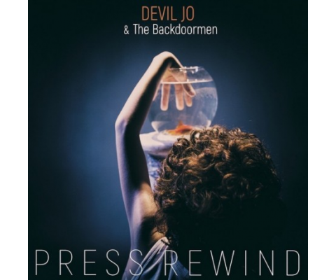 Devil Jo and the Backdoormen : « Press Rewind » ou l'album le plus Blues de l'année !