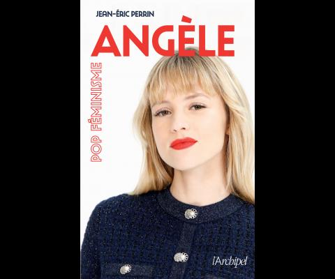 Jean-Éric Perrin : Une biographie d'Angèle ou un manifeste pour la pop féministe