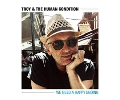 Troy & the Human Condition : Rencontre pour We need a happy ending