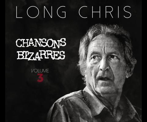 Long Chris : Chansons bizarres pour gens étranges : rencontre part 2