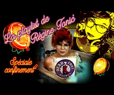 Play List 11  de confinement automne : Regine Tonic – Dead Foot Agency