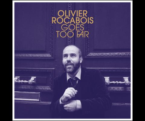 Rencontre avec un facteur de chansons pour « Olivier Rocabois Goes Too Far » !