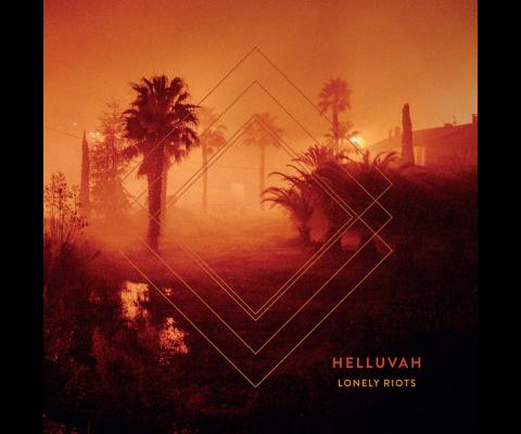 Helluvah : Rencontre pour « Lonely Riots »