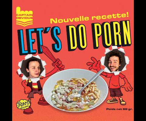 Captain Obvious : Rencontre pour « Let's Do Porn »,