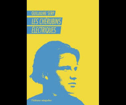 Guillaume Serp : Les Chérubins électriques